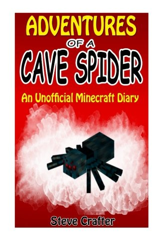 9781519605856: Adventures Of A Cave Spider: An Unofficial Minecraft Diary (Unofficial Minecraft Diaries By Steve Crafter) (Volume 3)