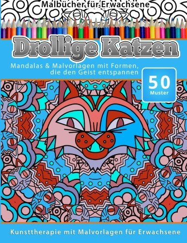 9781519606204: Malbucher fur Erwachsene Drollige Katzen: Mandalas & Malvorlagen mit Formen, die den Geist entspannen: Volume 20