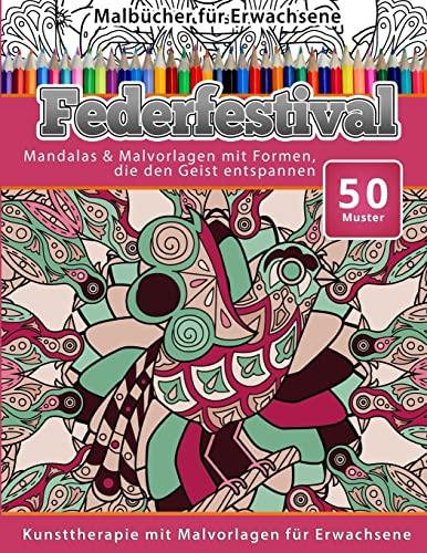 9781519606235: Malbucher fur Erwachsene Federfestival: Mandalas & Malvorlagen mit Formen, die den Geist entspannen: Volume 19