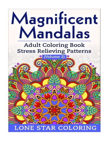 9781519606846: Magnificent Mandalas: Adult Coloring Book Stress Relieving Patterns Volume 2
