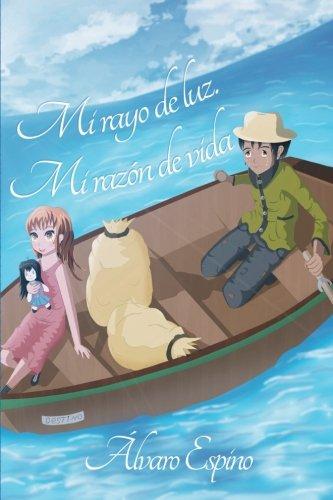 9781519607003: Mi rayo de luz. Mi razón de vida (Spanish Edition)