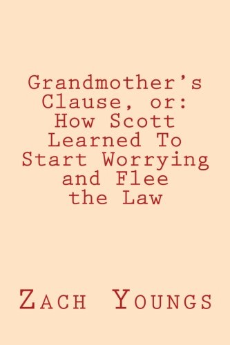 9781519607072: Grandmother's Clause, or: How Scott Learned To Start Worrying and Flee the Law