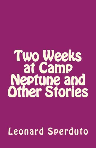 9781519607522: Two Weeks at Camp Neptune and Other Stories