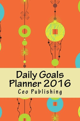 9781519607966: Daily Goals Planner 2016