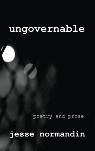 9781519608154: Ungovernable: Poetry and Prose