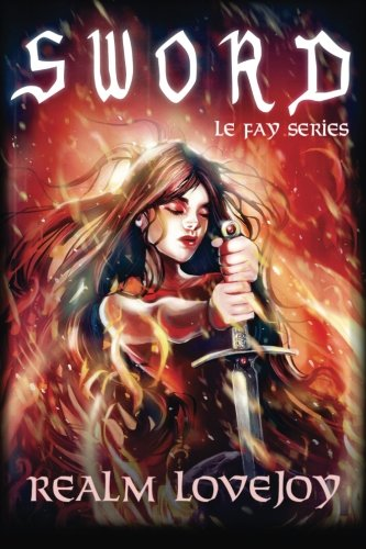 9781519608598: Sword (Le Fay Series) (Volume 2)