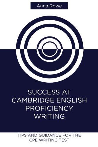 Success at Cambridge English: Proficiency Writing: Tips: Anna Rowe
