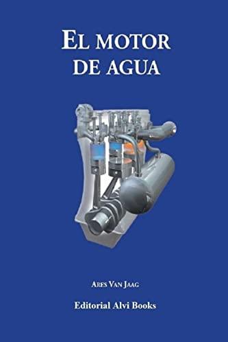 9781519610263: El Motor de Agua: 2ª Edición a Todo Color (Spanish Edition)