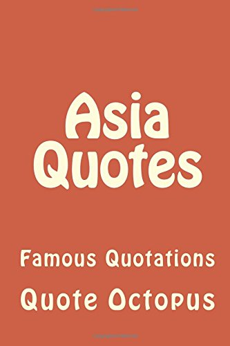9781519610317: Asia Quotes: Famous Quotations