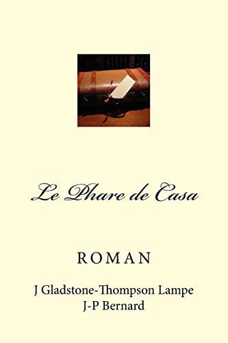 Le Phare de Casa: Un long chemin: Janine Gladstone-Thompson; J