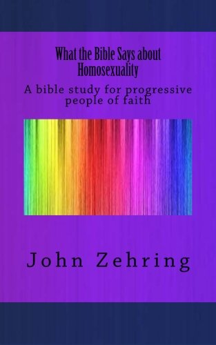 What the Bible Says about Homosexuality: A: Zehring, John