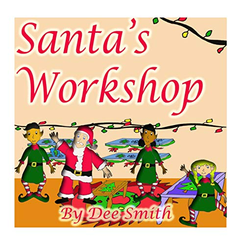 9781519613219: Santa's Workshop: A Christmas Rhyming Picture Book for Children about what Santa does to prepare for Christmas Day