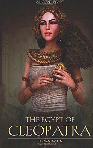 9781519614278: Ancient Egypt: The Egypt of Cleopatra (Volume 1)