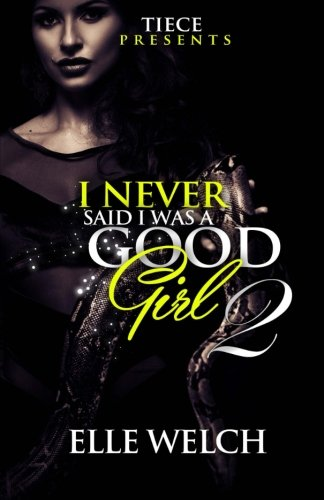 9781519614308: I Never Said I Was A Good Girl 2 (Volume 2)