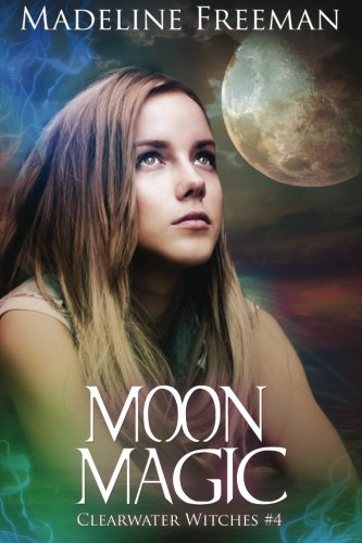9781519614957: Moon Magic (Clearwater Witches) (Volume 4)