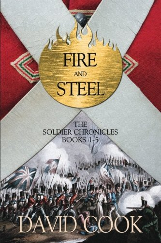 9781519615183: Fire and Steel: The Soldier Chronicles Books 1-5