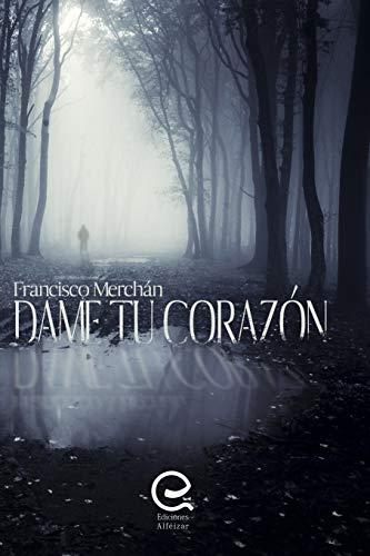 9781519615916: Dame tu corazón (Spanish Edition)
