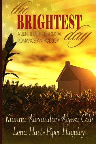 9781519616470: The Brightest Day: A Juneteenth Historical Romance Anthology