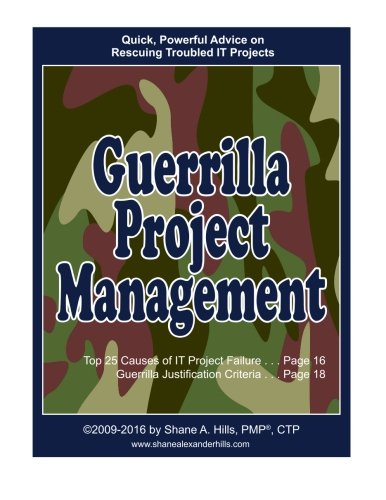 9781519616692: Guerrilla Project Management: Quick, Powerful Advice on Rescuing Troubled IT Projects