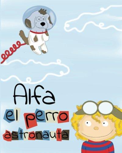 9781519616869: Alfa, el perro astronauta