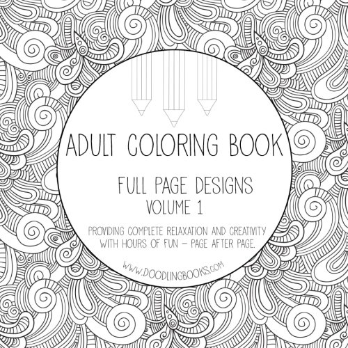 9781519617224: Adult Coloring Book - Full Page Designs - Volume 1: Adult Coloring Book / Coloring Therapy / Coloring Mandalas