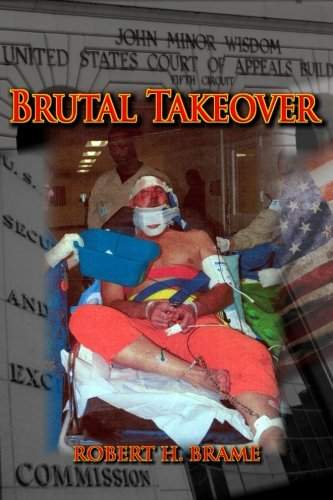 9781519617255: Brutal Takeover: The story behind the seizure of the global Stanford Financial Group and criminal prosecution of billionaire R. Allen Stanford