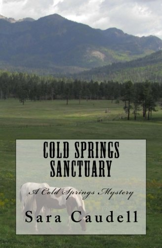 9781519617385: Cold Springs Sanctuary: A Cold Springs Mystery (Cold Springs Mysteries) (Volume 2)