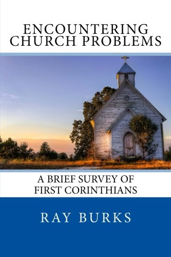 9781519618092: ENCOUNTERING CHURCH PROBLEMS A Brief Survey of First Corinthians
