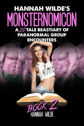 9781519618771: Hannah Wilde's Monsternomicon: A 20 Tale Beastiary Of Paranormal Group Encounters (Book 2)