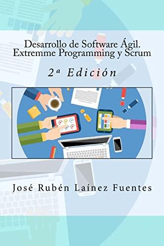 Desarrollo de Software Ágil. Extremme Programming y: Laínez Fuentes, José