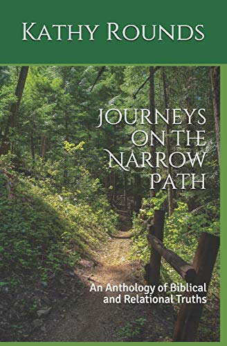 9781519620248: Journeys on the Narrow Path: An Anthology of Biblical and Relational Truths (Up the Mountain) (Volume 1)