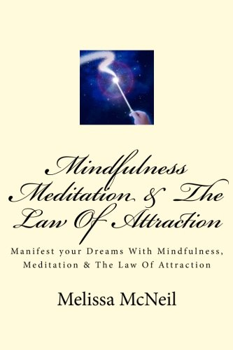 9781519622334: Mindfulness, Meditation & The Law Of Attraction