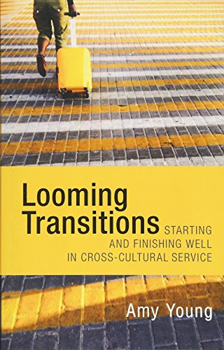 9781519622341: Looming Transitions: Starting and Finishing Well in Cross-Cultural Service