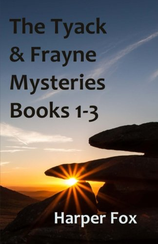 The Tyack & Frayne Mysteries - Books 1-3: Once Upon A Haunted Moor, Tinsel Fish, Don't Let...
