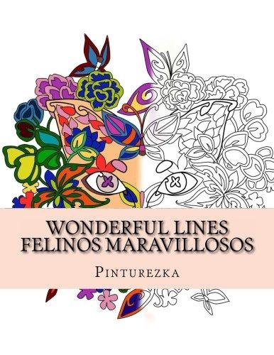 9781519624543: Wonderful Lines, Felinos maravillosos: Colorea lo que imaginas (Spanish Edition)
