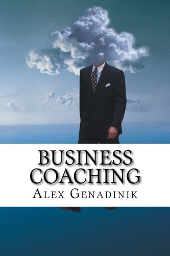 9781519625038: Business coaching: how to become a business coach or a life coach