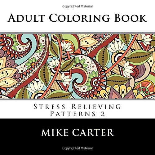 9781519625373: Adult Coloring Book: Stress Relieving Patterns 2