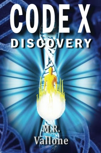 9781519625908: CODE X Discovery: A Science Fiction Conspiracy Thriller / Fantasy Genetic Mystery