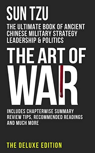 9781519626295: The Art of War: The Ultimate Book of Ancient Chinese Military Strategy, Leadership and Politics: Volume 1 (The Deluxe Edition)