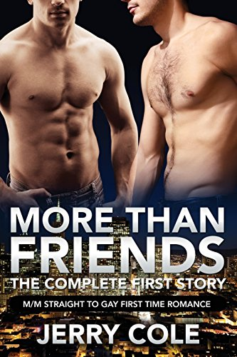 9781519626790: More Than Friends : The Complete First Story: M/M Straight to Gay First Time Romance