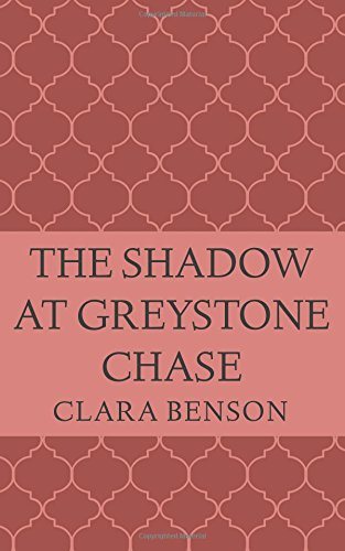 9781519628657: The Shadow at Greystone Chase (An Angela Marchmont Mystery) (Volume 10)