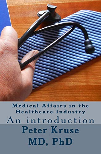9781519629012: Medical Affairs in the Healthcare Industry: An introduction: Volume 2 (Healthcare Industry Excellence)