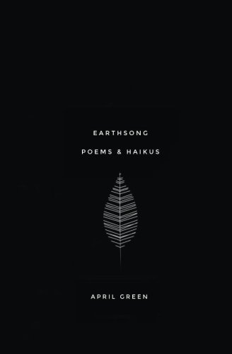 9781519629074: Earthsong: poems and haikus (Volume 1)