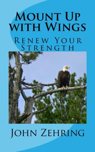 Mount Up with Wings: Renew Your Strength