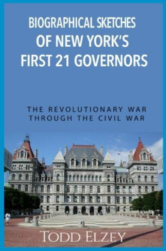 9781519629906: Biographical Sketches of New York's First 21 Governors: The Revolutionary War Through The Civil War
