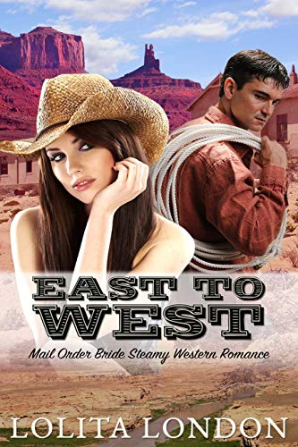 9781519630186: East To West: Historical Mail Order Bride Romance