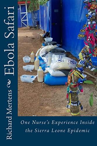 9781519631619: Ebola Safari: One Nurse's Experience Inside the Sierra Leone Epidemic