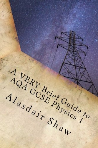 9781519632340: A VERY Brief Guide to AQA GCSE Physics 1: A revision guide for those in a hurry. (BBOP Physics Revision) (Volume 1)