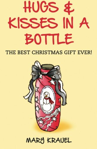 9781519632791: Hugs & Kisses in a Bottle: The Best Christmas Gift Ever! (Alexa's Crafts Reflect Life Experiences) (Volume 1)