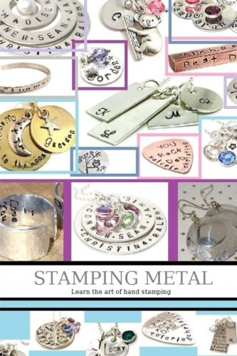 9781519633200: Stamping Metal: Personalizing & Creating special gifts through the art of Hand Stamping